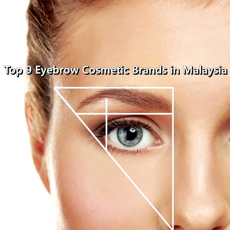 Top 9 Eyebrow Cosmetic Brands in Malaysia (Most Popular ...