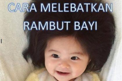 cara melebatkan rambut bayi